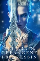 Schurkin, Gefangene, Prinzessin (Für Ruhm und Krone – Buch 2) (ebook)