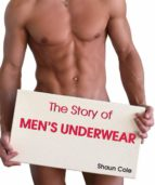 The Story of Men's Underwear (ebook)