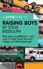 A Joosr Guide to... Raising Boys by Steve Biddulph (ebook)