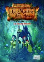 Le Maître des clés, tome 3 - Le grand secret (ebook)
