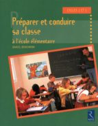 Préparer et conduire sa classe à l'école élémentaire (ebook)