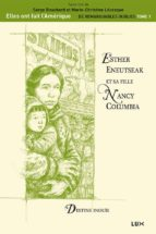 Esther Eneutseak et sa fille Nancy Columbia (ebook)