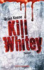 Kill Whitey (ebook)