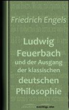 Ludwig Feuerbach und der Ausgang der klassischen deutschen Philosophie (ebook)