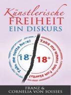 Künstlerische Freiheit: Ein Diskurs (ebook)