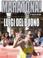 """Maratona! My friend - """"La nuova sfida di un ragazzo qualunque"""" (ebook)"""