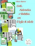 Conti, Matematica e Statistica con il foglio di calcolo (ebook)