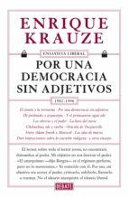 Por una democracia sin adjetivos (Ensayista liberal 4) (ebook)