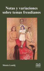 Notas y variaciones sobre temas freudianos (ebook)