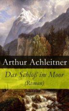 Das Schloß im Moor (Roman) - Vollständige Ausgabe (ebook)