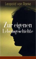 Zur eigenen Lebensgeschichte - Vollständige Ausgabe (ebook)