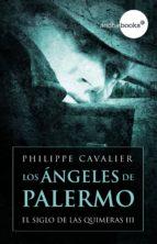 Los �ngeles de Palermo (El siglo de las quimeras III)