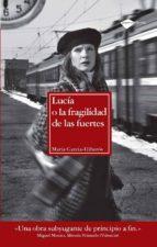 Lucía o la fragilidad de las fuertes (ebook)
