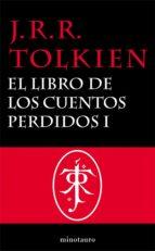 El Libro de los Cuentos Perdidos, 1. Historia de la Tierra Media, I (ebook)