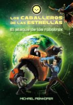 Los Caballeros de las Estrellas 2. El ataque de los robotrox (ebook)