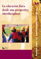 La educación física desde una perspectiva interdisciplinar (ebook)