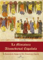La Miniatura Altomedieval Española