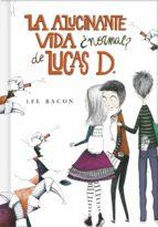 La alucinante vida ¿normal? de Lucas D. (Lucas D. 1) (ebook)