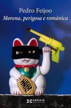 Morena, perigosa e románica (ebook)