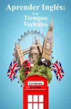 Aprender Inglés: Los Tiempos Verbales (ebook)