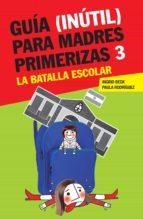 Guía (inútil) para madres primerizas 3 (ebook)