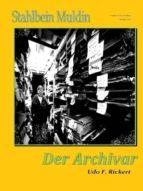 Stahlbein Muldin 4: Der Archivar (ebook)