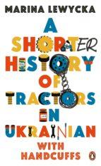 A Shorter History of Tractors in Ukrainian with Handcuffs (ebook)