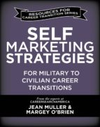 Self-Marketing Strategies for Military to Civilian Career Transitions (ebook)