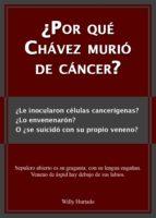 ¿Por qué Chávez murió de cáncer?