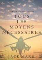 Tous Les Moyens Nécessaires (Un Thriller Luke Stone—Volume 1) (ebook)