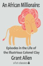 An African Millionaire:  Episodes in the Life of the Illustrious Colonel Clay (ebook)