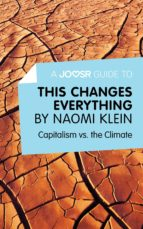 A Joosr Guide to... This Changes Everything (ebook)