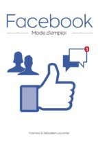 Facebook, mode d'emploi (ebook)