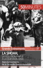 La Shoah, la solution finale à la question juive (ebook)