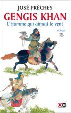 Gengis Khan - L'Homme qui aimait le vent (ebook)