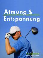 Atmung & Entspannung: Golf Tipps (ebook)