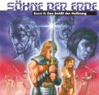 Söhne der Erde 3: Das Schiff der Hoffnung (ebook)