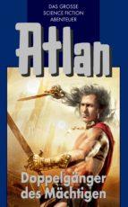 Atlan 43: Doppelgänger des Mächtigen (Blauband) (ebook)