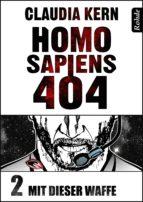 Homo Sapiens 404 Band 2: Mit dieser Waffe (ebook)