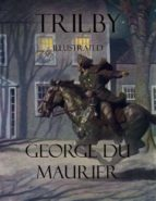 Trilby: Illustrated (ebook)