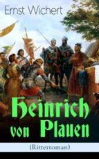 Heinrich von Plauen (Ritterroman) - Vollständige Ausgabe (ebook)