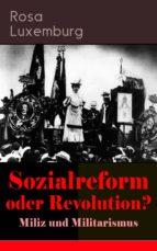 Sozialreform oder Revolution? - Miliz und Militarismus (Vollständige Ausgabe) (ebook)