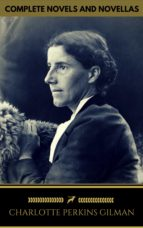 Charlotte Perkins Gilman: The Complete Novels and Novellas (Golden Deer Classics)  (ebook)