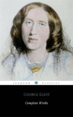 Complete Works Of George Eliot (ShandonPress) (ebook)