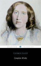 Complete Works Of George Eliot (ShandonPress) (ebook)
