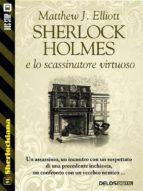 Sherlock Holmes e lo scassinatore virtuoso (ebook)