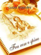 Fra rose e spine (ebook)