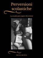 Perversioni scolastiche (ebook)