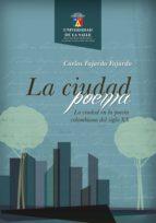 La ciudad poema. La ciudad en la poesía colombiana del siglo XX