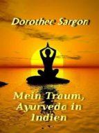 Mein Traum, Ayurveda in Indien (ebook)